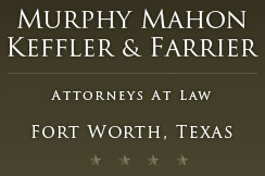 Murphy Mahon Keffler & Farrier | Attorneys at Law | Fort Worth, Texas